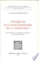 Pourquoi un cours d'histoire de la médecine?