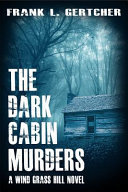 The Dark Cabin Murders