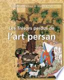 illustration du livre Les Trésors perdus de l'art persan