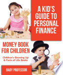 A Kid s Guide to Personal Finance   Money Book for Children   Children s Growing Up   Facts of Life Books