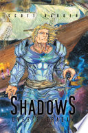Shadows Over Sheradan : to stop a disaster of his own making....