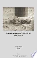 Transformation zum Täter von 1915