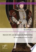 Heinrich Viii Und Die Englische Reformation Der Lange Weg Zum Bruch Mit Rom