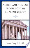 A First Amendment Profile Of The Supreme Court : the nine justices of the united...