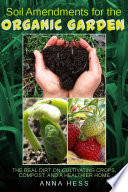 Soil Amendments For The Organic Garden