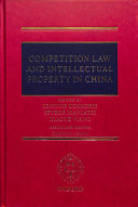 Competition Law And Intellectual Property In China : controversial issues in the area of...