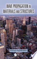 Wave Propagation In Materials And Structures : propagation in diverse material systems and...