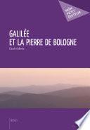 Galilée et la pierre de Bologne -