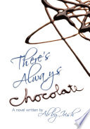 There s Always Chocolate