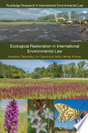 Ecological Restoration in International Environmental Law In Spite Of Nature Conservation