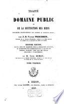 Traité du domaine public, ou de la distinction des biens considérés principalement par rapport au domain public