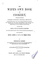 The Wife s Own Book of Cookery     Illustrated with     Engravings