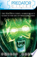 The Traction Codex Guide To The Era Of Predator Cities Is
