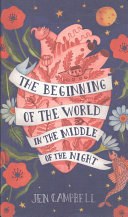 The Beginning Of The World In The Middle Of The Night : a book. it's so strange...