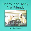 Danny and Abby Are Friends