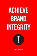 Achieve Brand Integrity!
