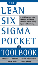 The Lean Six Sigma Pocket Toolbook  A Quick Reference Guide to 70 Tools for Improving Quality and Speed   A Quick Reference Guide to 70 Tools for Improving Quality and Speed
