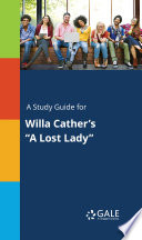 A Study Guide for Willa Cather s  A Lost Lady