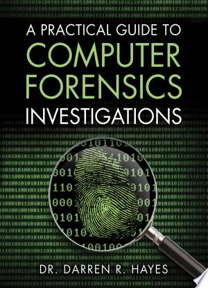 A Practical Guide to Computer Forensics Investigations - ISBN:9780132756150