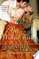 Five Wicked Kisses - A Tasty Regency Tidbit : from the earl of eastbrook...