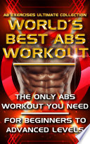 Ab Exercises Ultimate Collection The World S Best Abs Workout
