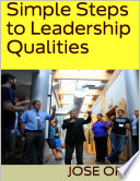 Simple Steps to Leadership Qualities