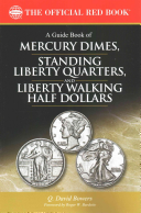 A Guide Book of Mercury Dimes  Standing Liberty Quarters  and Liberty Walking Half Dollars  1st Edition
