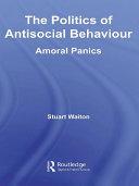 The Politics of Antisocial Behaviour
