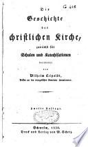 Die Geschichte der christlichen Kirche  zun  chst f  r Schulen und Katechisationen bearbeitet