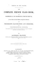Book The complete French class-book; or, Grammatical and idiomatical French manual