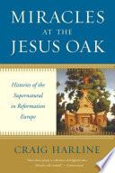 Miracles at the Jesus Oak Book PDF
