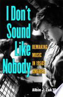 I Don t Sound Like Nobody Book PDF