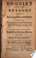 A True and Impartial Enquiry Into the Reasons of the Present Extravagant Price of Coals
