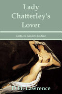Lady Chatterley s Lover by D H  Lawrence   Restored Modern Edition