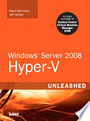 Windows Server 2008 Hyper V Unleashed