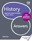 History for Common Entrance  Britain and Empire 1750 1914 Answers