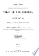 Wilson s Historical  Traditionary  and Imaginative Tales of the Borders  and of Scotland  with an illustrative glossary  by Captain Thomas Brown   With a portrait