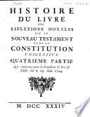 Histoire du livre des R  flexions morales sur le Nouveau Testament et de la constitution Unigenitus