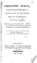 Christophe Dubois, fait historique, en un acte et en prose, mêlé de vaudevilles, etc