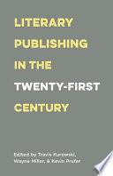 Literary Publishing in the Twenty First Century