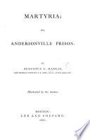 Martyria  Or  Andersonville Prison