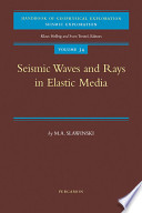 Seismic Waves And Rays In Elastic Media book