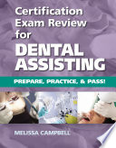 Certification Exam Review For Dental Assisting  Prepare  Practice and Pass