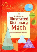 The Usborne Illustrated Dictonary of Math