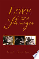 Love Of A Stranger : mystery, resentment, agape love, jealousy, forgiveness, and romance....