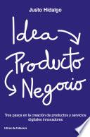 Idea  producto y negocio