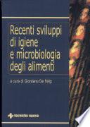 Recenti sviluppi di igiene e microbiologia degli alimenti