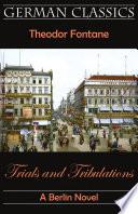 Trials and Tribulations  A Berlin Novel  Irrungen  Wirrungen   German Classics