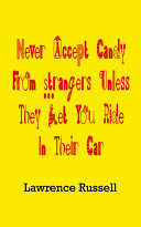 Never Accept Candy from Strangers Unless They Let You Ride in Their Car