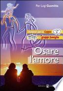 Osare L Amore Itinerari Per La Coppia E I Gruppi Famiglia